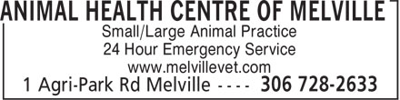 Animal Health Centre Of Melville (306-728-2633) - Annonce illustrée======= - 24 Hour Emergency Service www.melvillevet.com Small/Large Animal Practice