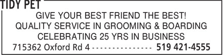 Tidy Pet (519-421-4555) - Display Ad - GIVE YOUR BEST FRIEND THE BEST! QUALITY SERVICE IN GROOMING & BOARDING CELEBRATING 25 YRS IN BUSINESS