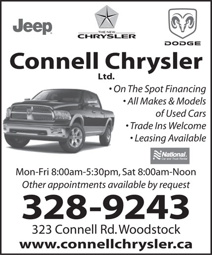 Connell Chrysler Ltd (506-328-9243) - Annonce illustrée======= - Connell Chrysler Ltd. On The Spot Financing All Makes & Models of Used Cars Trade Ins Welcome Leasing Available Mon-Fri 8:00am-5:30pm, Sat 8:00am-Noon Other appointments available by request 328-9243 323 Connell Rd. Woodstock www.connellchrysler.ca