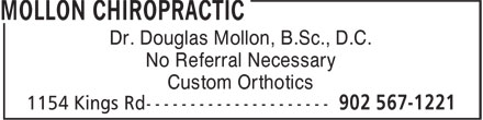 Mollon Chiropractic (902-567-1221) - Display Ad - Dr. Douglas Mollon, B.Sc., D.C. No Referral Necessary Custom Orthotics