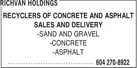 Richvan Holdings (604-270-8922) - Annonce illustrée======= - RECYCLERS OF CONCRETE AND ASPHALT SALES AND DELIVERY -SAND AND GRAVEL -CONCRETE -ASPHALT
