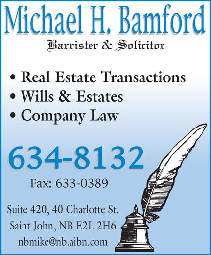 Bamford Michael H (506-634-8132) - Annonce illustrée======= - Real Estate Transactions Wills & Estates Company Law Suite 420, 40 Charlotte St. Saint John, NB E2L 2H6 nbmike@nb.aibn.com