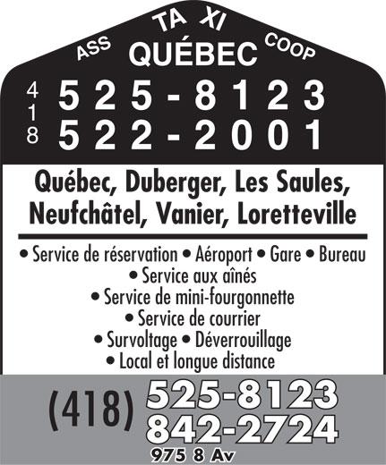 Taxi Québec (418-525-8123) - Annonce illustrée======= - AXICOOPQ ASST UÉBEC 525-8123 522-2001 Québec, Duberger, Les Saules, Neufchâtel, Vanier, Loretteville Service de réservation   Aéroport   Gare   Bureau Service aux aînés Service de mini-fourgonnette Service de courrier Survoltage   Déverrouillage Local et longue distance 525-8123 (418) 842-2724 975 8 Av