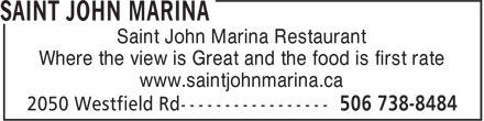 Saint John Marina (506-738-8484) - Annonce illustrée======= - Saint John Marina Restaurant Where the view is Great and the food is first rate www.saintjohnmarina.ca