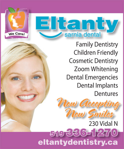 Eltanty Sarnia Dental (519-336-1270) - Annonce illustrée======= - sarnia dental Family DentistryFamily Denti Children Friendly Cosmetic Dentistry Zoom Whitening Dental Emergencies Dental Implants DenturesDentures Now Accepting New Smiles 230 Vidal N230 Vidal N 519 336-1270 eltantydentistry.ca