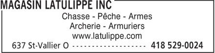 Magasin Latulippe (418-529-0024) - Annonce illustrée======= - www.latulippe.com Chasse - Pêche - Armes Archerie - Armuriers