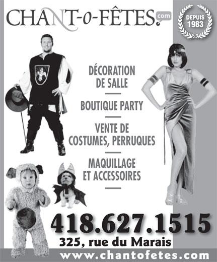 Agence Chant-O-Fêtes Inc (418-627-1515) - Annonce illustrée======= - DEPUIS 1983 DÉCORATION DE SALLE BOUTIQUE PARTY VENTE DE COSTUMES, PERRUQUES MAQUILLAGE ET ACCESSOIRES 418.627.15154 325, rue du Marais325, rue du Marais www.chantofetes.com