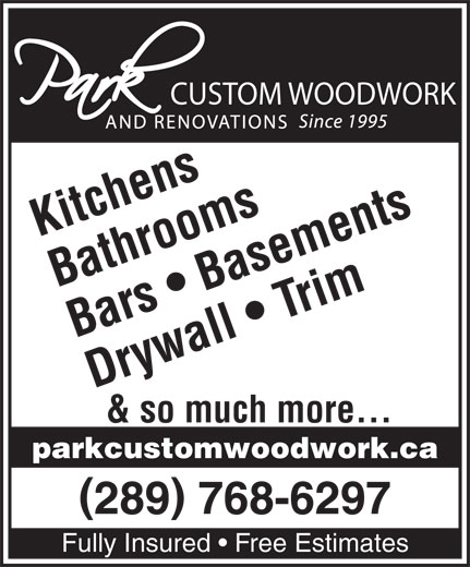Park Custom Woodwork & Renovations (905-379-9663) - Annonce illustrée======= - CUSTOM WOODWORK Kitchens Bathrooms Bars   Basements & so much more... parkcustomwoodwork.ca 289 768-6297 Fully Insured   Free Estimates Drywall   Trim
