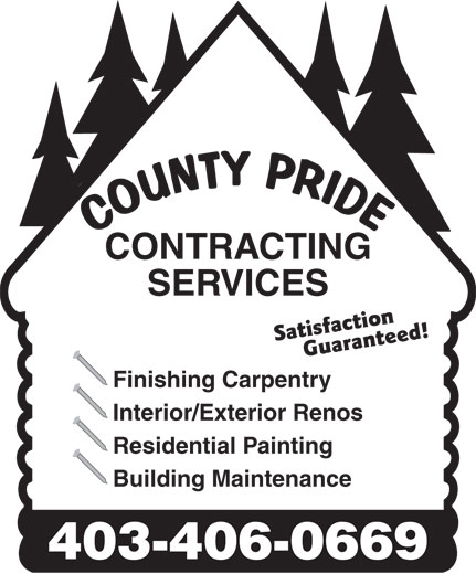 County Pride Contracting Services (403-357-9960) - Annonce illustrée======= - CONTRACTING SERVICES Satisfaction Guaranteed! Finishing Carpentry Interior/Exterior Renos Residential Painting Building Maintenance 403-406-0669