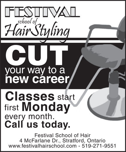 Festival School Of Hair (519-271-9551) - Display Ad - CUT your way to a new career start Classes first Monday every month. Call us today. Festival School of Hair 4 McFarlane Dr., Stratford, Ontario www.festivalhairschool.com - 519-271-9551
