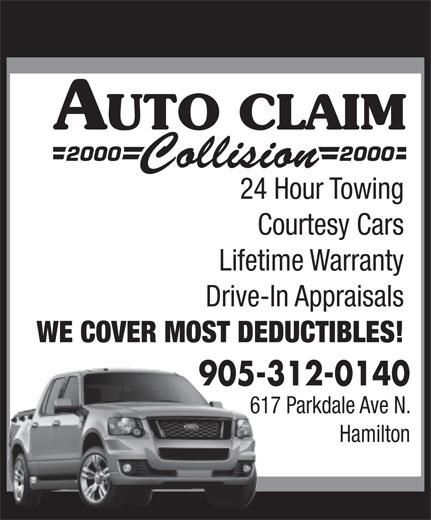 Auto Claim 2000 Collision (905-312-0140) - Annonce illustrée======= - 24 Hour Towing Courtesy Cars Lifetime Warranty Drive-In Appraisals WE COVER MOST DEDUCTIBLES! 905-312-0140905- 617 Parkdale Ave N. Hamilton