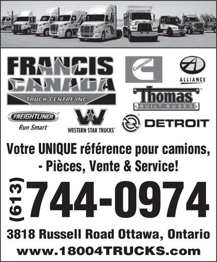 Francis Canada Truck Centre Inc (613-744-0974) - Annonce illustrée======= - - Pièces, Vente & Service! 744-0974 (613) 3818 Russell Road Ottawa, Ontario www.18004TRUCKS.com Votre UNIQUE référence pour camions,