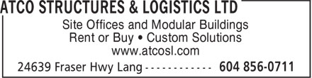 ATCO Structures & Logistics Ltd (604-856-0711) - Annonce illustrée======= - Site Offices and Modular Buildings Rent or Buy • Custom Solutions www.atcosl.com