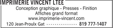 Imprimerie Vincent Ltée (819-777-1407) - Annonce illustrée======= - Affiches grand format www.imprimerie-vincent.com Conception graphique - Presses - Finition