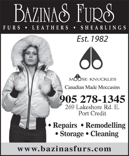 Bazinas Furs (905-278-1345) - Annonce illustrée======= - Repairs    Remodelling Storage   Cleaning www.bazinasfurs.com Est. 1982 Canadian Made Moccasins 905 278-1345905 278-1345 269 Lakeshore Rd. E. Port Credit