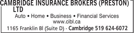 Cambridge Insurance Brokers (Preston) Ltd (519-624-6072) - Annonce illustrée======= - Auto ¿ Home ¿ Business ¿ Financial Services www.cibl.ca
