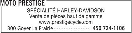 Moto Prestige (450-724-1106) - Annonce illustrée======= - SPÉCIALITÉ HARLEY-DAVIDSON Vente de pièces haut de gamme www.prestigecycle.com