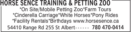 Horse Sence Training & Petting Zoo (780-470-0414) - Display Ad - *On Site/Mobile Petting Zoo*Farm Tours *Cinderella Carriage*White Horses*Pony Rides *Facility Rentals*Birthdays www.horsesence.ca