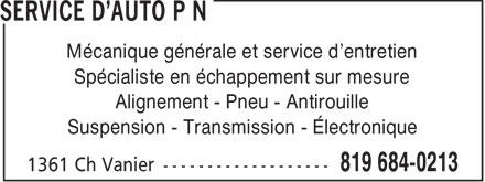 Service d'auto P.N. (819-684-0213) - Annonce illustrée======= - Mécanique générale et service d'entretien Spécialiste en échappement sur mesure Alignement - Pneu - Antirouille Suspension - Transmission - Électronique