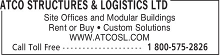 ATCO Structures & Logistics Ltd (1-800-575-2826) - Annonce illustrée======= - Site Offices and Modular Buildings Rent or Buy • Custom Solutions WWW.ATCOSL.COM  Site Offices and Modular Buildings Rent or Buy • Custom Solutions WWW.ATCOSL.COM