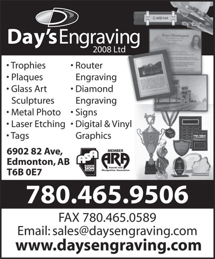 Day's Engraving (2008) Ltd (780-465-9506) - Display Ad - www.daysengraving.com T6B 0E7 780.465.9506 FAX 780.465.0589 Trophies Router Plaques 2008 Ltd Engraving Glass Art Diamond Sculptures Engraving Metal Photo  Signs Laser Etching  Digital & Vinyl Tags Graphics 6902 82 Ave, Edmonton, AB