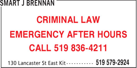 Brennan J Smart (519-579-2924) - Display Ad - CRIMINAL LAW EMERGENCY AFTER HOURS CALL 519 836-4211