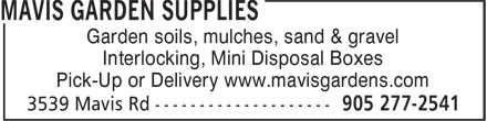 Mavis Garden Supplies (905-277-2541) - Display Ad - Garden soils, mulches, sand & gravel Interlocking, Mini Disposal Boxes Pick-Up or Delivery www.mavisgardens.com