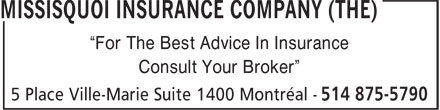 """La Compagnie D'Assurance Missisquoi (514-875-5790) - Display Ad - Consult Your Broker"""" """"For The Best Advice In Insurance"""