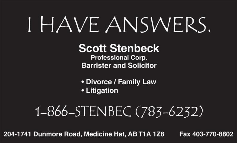 Scott Stenbeck Professional Corp (1-877-526-8780) - Annonce illustrée======= - Professional Corp. Barrister and Solicitor Scott Stenbeck Divorce / Family Law Litigation 204-1741 Dunmore Road, Medicine Hat, AB T1A 1Z8 Fax 403-770-8802