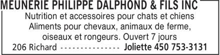 Meunerie Philippe Dalphond & Fils Inc (450-753-3131) - Annonce illustrée======= - Nutrition et accessoires pour chats et chiens Aliments pour chevaux, animaux de ferme, oiseaux et rongeurs. Ouvert 7 jours