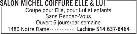 Salon Michel Coiffure Elle & Lui (514-637-8464) - Annonce illustrée======= - Coupe pour Elle, pour Lui et enfants Sans Rendez-Vous Ouvert 6 jours/par semaine
