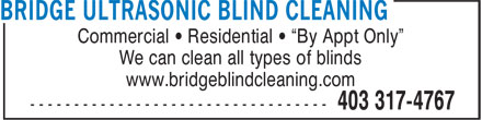 "Bridge Ultrasonic Blind Cleaning (403-317-4767) - Annonce illustrée======= - Commercial • Residential • ""By Appt Only"" We can clean all types of blinds www.bridgeblindcleaning.com"