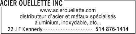 Acier Ouellette Inc (514-876-1414) - Annonce illustrée======= - www.acierouellette.com distributeur d'acier et métaux spécialisés aluminium, inoxydable, etc...
