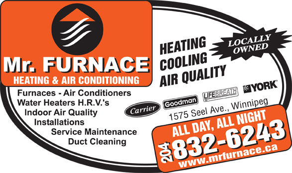 Mr Furnace Heating And Air Conditioning (204-832-6243) - Display Ad - LOCALLY OWNED 1575 Seel Ave., Winnipeg 204 www.mrfurnace.ca