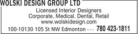 Wolski Design Group Ltd (780-423-1811) - Display Ad - Licensed Interior Designers Corporate, Medical, Dental, Retail www.wolskidesign.com