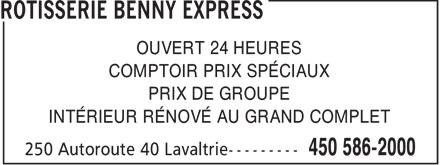 Rôtisserie Benny Express (450-586-2000) - Annonce illustrée======= - OUVERT 24 HEURES COMPTOIR PRIX SPÉCIAUX PRIX DE GROUPE INTÉRIEUR RÉNOVÉ AU GRAND COMPLET