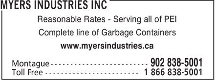 Myers Industries Inc (902-838-5001) - Display Ad - www.myersindustries.ca Reasonable Rates - Serving all of PEI Complete line of Garbage Containers