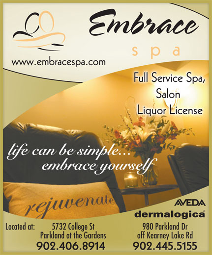 Embrace Spa Inc (902-445-5155) - Annonce illustrée======= - 980 Parkland Dr5732 College StLocated at: off Kearney Lake RdParkland at the Gardens 902.445.5155902.406.8914