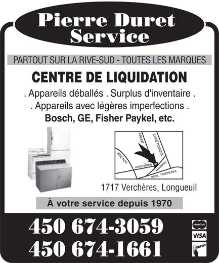 Duret Pierre Service (450-674-3059) - Annonce illustrée======= - PARTOUT SUR LA RIVE-SUD - TOUTES LES MARQUES CENTRE DE LIQUIDATION . Appareils déballés . Surplus d'inventaire . . Appareils avec légères imperfections . Bosch, GE, Fisher Paykel, etc. 1717 Verchères, Longueuil À votre service depuis 1970 450 674-3059 450 674-1661 PARTOUT SUR LA RIVE-SUD - TOUTES LES MARQUES CENTRE DE LIQUIDATION . Appareils déballés . Surplus d'inventaire . . Appareils avec légères imperfections . Bosch, GE, Fisher Paykel, etc. 1717 Verchères, Longueuil À votre service depuis 1970 450 674-3059 450 674-1661
