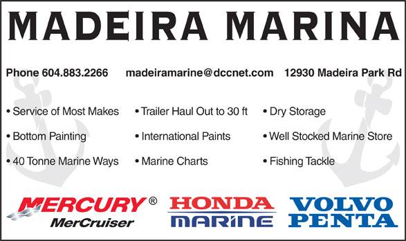 Madeira Marina (1980) Ltd (604-883-2266) - Annonce illustrée======= - MADEIRA MARINA Phone 604.883.2266 Service of Most Makes  Trailer Haul Out to 30 ft  Dry Storage Bottom Painting International Paints Well Stocked Marine Store 40 Tonne Marine Ways  Marine Charts Fishing Tackle