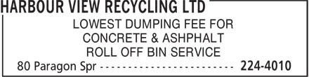 Harbour View Recycling Ltd (204-224-4010) - Annonce illustrée======= - LOWEST DUMPING FEE FOR CONCRETE & ASHPHALT ROLL OFF BIN SERVICE