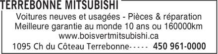 Terrebonne Mitsubishi (450-961-0000) - Display Ad - Voitures neuves et usagées - Pièces & réparation Meilleure garantie au monde 10 ans ou 160000km www.boisvertmitsubishi.ca