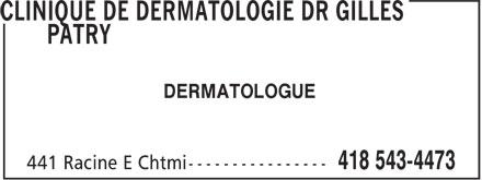 Clinique De Dermatologie Dr Gilles Patry (418-543-4473) - Annonce illustrée======= - DERMATOLOGUE