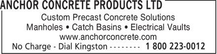 Anchor Concrete Products Ltd (613-546-6683) - Display Ad - Custom Precast Concrete Solutions Manholes • Catch Basins • Electrical Vaults www.anchorconcrete.com  Custom Precast Concrete Solutions Manholes • Catch Basins • Electrical Vaults www.anchorconcrete.com