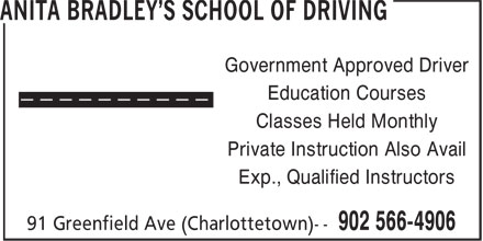 Anita Bradley's School of Driving (902-566-4906) - Display Ad - Government Approved Driver Education Courses Classes Held Monthly Private Instruction Also Avail Exp., Qualified Instructors
