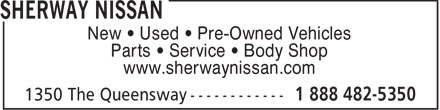 Sherway Nissan (1-888-482-5350) - Display Ad - New • Used • Pre-Owned Vehicles Parts • Service • Body Shop www.sherwaynissan.com  New • Used • Pre-Owned Vehicles Parts • Service • Body Shop www.sherwaynissan.com  New • Used • Pre-Owned Vehicles Parts • Service • Body Shop www.sherwaynissan.com  New • Used • Pre-Owned Vehicles Parts • Service • Body Shop www.sherwaynissan.com