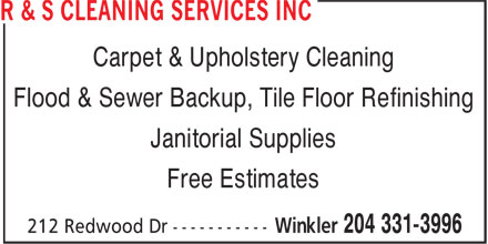R & S Cleaning Services Inc (204-331-3996) - Annonce illustrée======= - Carpet & Upholstery Cleaning Flood & Sewer Backup, Tile Floor Refinishing Janitorial Supplies Free Estimates  Carpet & Upholstery Cleaning Flood & Sewer Backup, Tile Floor Refinishing Janitorial Supplies Free Estimates