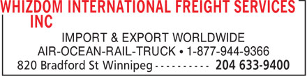 Whizdom International Freight Services Inc (204-633-9400) - Annonce illustrée======= - IMPORT & EXPORT WORLDWIDE AIR-OCEAN-RAIL-TRUCK • 1-877-944-9366