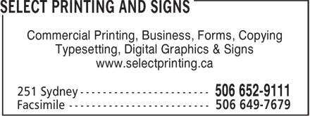 Select Printing and Signs (506-652-9111) - Annonce illustrée======= - Commercial Printing, Business, Forms, Copying Typesetting, Digital Graphics & Signs www.selectprinting.ca
