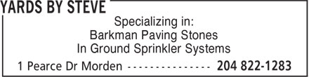 Yards By Steve (204-822-1283) - Annonce illustrée======= - Specializing in: Barkman Paving Stones In Ground Sprinkler Systems
